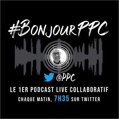 podcast #BonjourPPC